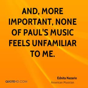 And, more important, none of Paul's music feels unfamiliar to me.