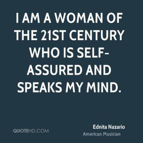 Ednita Nazario - I am a woman of the 21st Century who is self-assured and speaks my mind.