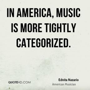 In America, music is more tightly categorized.