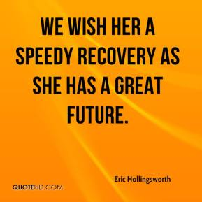 Eric Hollingsworth - We wish her a speedy recovery as she has a great future.