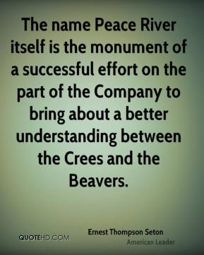 The name Peace River itself is the monument of a successful effort on the part of the Company to bring about a better understanding between the Crees and the Beavers.