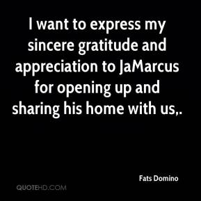 Fats Domino - I want to express my sincere gratitude and appreciation to JaMarcus for opening up and sharing his home with us.