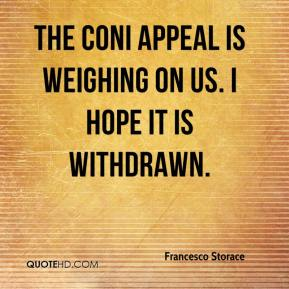 Francesco Storace - The CONI appeal is weighing on us. I hope it is withdrawn.