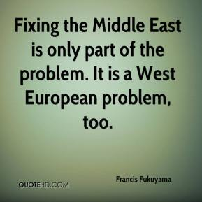 Fixing the Middle East is only part of the problem. It is a West European problem, too.