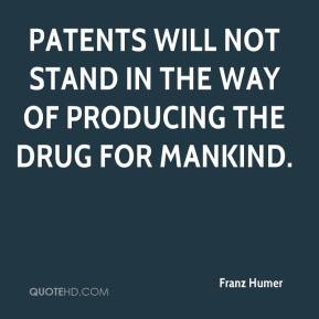 Patents will not stand in the way of producing the drug for mankind.