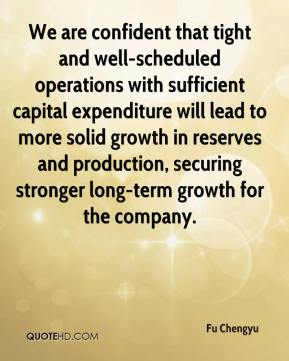 Fu Chengyu - We are confident that tight and well-scheduled operations with sufficient capital expenditure will lead to more solid growth in reserves and production, securing stronger long-term growth for the company.