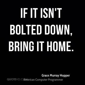 If it isn't bolted down, bring it home.