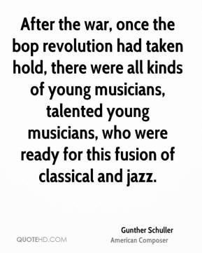 After the war, once the bop revolution had taken hold, there were all kinds of young musicians, talented young musicians, who were ready for this fusion of classical and jazz.