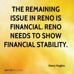 Henry Hughes - The remaining issue in Reno is financial. Reno needs to show financial stability.