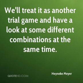We'll treat it as another trial game and have a look at some different combinations at the same time.