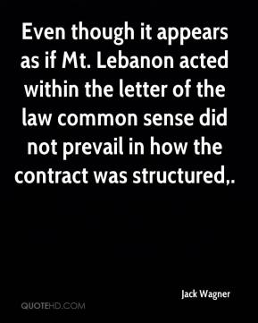 Jack Wagner - Even though it appears as if Mt. Lebanon acted within the letter of the law common sense did not prevail in how the contract was structured.