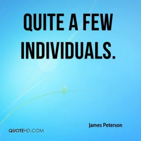 James Peterson - quite a few individuals.