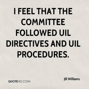 I feel that the committee followed UIL directives and UIL procedures.