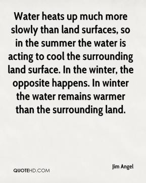 Water heats up much more slowly than land surfaces, so in the summer the water is acting to cool the surrounding land surface. In the winter, the opposite happens. In winter the water remains warmer than the surrounding land.