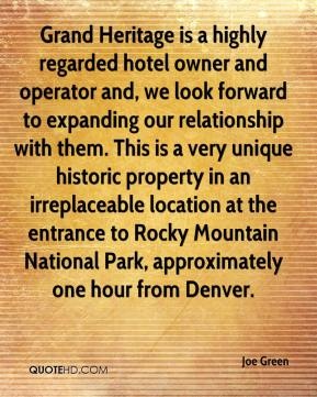 Grand Heritage is a highly regarded hotel owner and operator and, we look forward to expanding our relationship with them. This is a very unique historic property in an irreplaceable location at the entrance to Rocky Mountain National Park, approximately one hour from Denver.