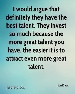I would argue that definitely they have the best talent. They invest so much because the more great talent you have, the easier it is to attract even more great talent.
