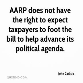 AARP does not have the right to expect taxpayers to foot the bill to help advance its political agenda.