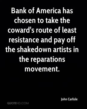 John Carlisle  - Bank of America has chosen to take the coward's route of least resistance and pay off the shakedown artists in the reparations movement.