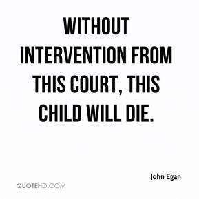 Without intervention from this court, this child will die.