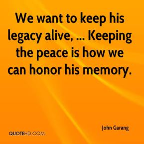 We want to keep his legacy alive, ... Keeping the peace is how we can honor his memory.