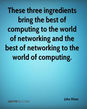 These three ingredients bring the best of computing to the world of networking and the best of networking to the world of computing.