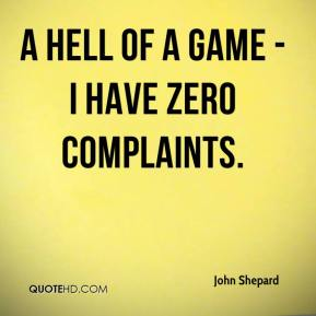 John Shepard  - a hell of a game - I have zero complaints.