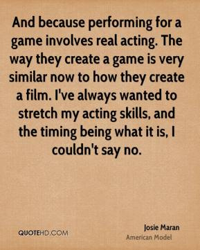 And because performing for a game involves real acting. The way they create a game is very similar now to how they create a film. I've always wanted to stretch my acting skills, and the timing being what it is, I couldn't say no.
