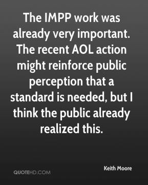 Keith Moore  - The IMPP work was already very important. The recent AOL action might reinforce public perception that a standard is needed, but I think the public already realized this.