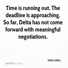Kelly Collins  - Time is running out. The deadline is approaching. So far, Delta has not come forward with meaningful negotiations.