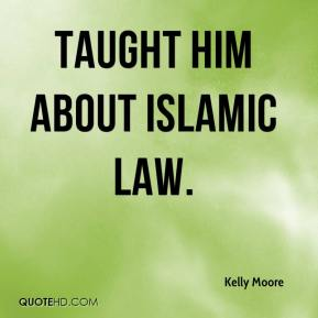 taught him about Islamic law.