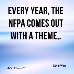Every year, the NFPA comes out with a theme.