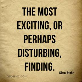Klaus Stohr  - the most exciting, or perhaps disturbing, finding.