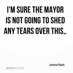 Lenora Fulani  - I'm sure the mayor is not going to shed any tears over this.