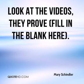 look at the videos, they prove (fill in the blank here).