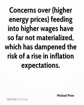 Michael Penn  - Concerns over (higher energy prices) feeding into higher wages have so far not materialized, which has dampened the risk of a rise in inflation expectations.