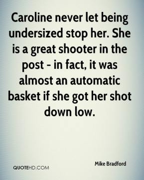 Caroline never let being undersized stop her. She is a great shooter in the post - in fact, it was almost an automatic basket if she got her shot down low.