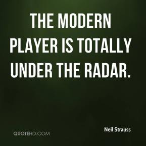 The modern player is totally under the radar.