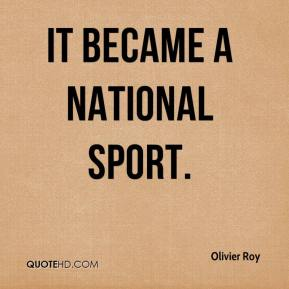 It became a national sport.
