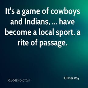It's a game of cowboys and Indians, ... have become a local sport, a rite of passage.