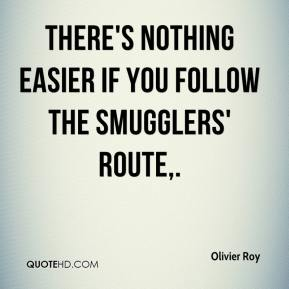There's nothing easier if you follow the smugglers' route.
