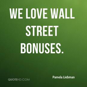 We love Wall Street bonuses.