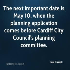 Paul Russell  - The next important date is May 10, when the planning application comes before Cardiff City Council's planning committee.