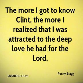 The more I got to know Clint, the more I realized that I was attracted to the deep love he had for the Lord.