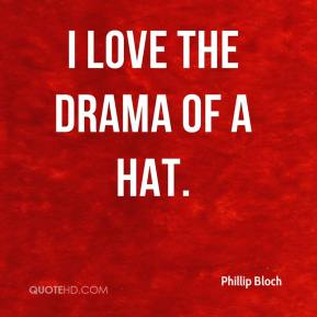 I love the drama of a hat.