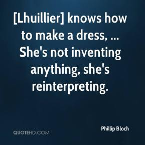 [Lhuillier] knows how to make a dress, ... She's not inventing anything, she's reinterpreting.