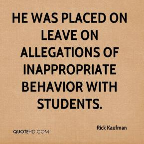 Rick Kaufman  - He was placed on leave on allegations of inappropriate behavior with students.