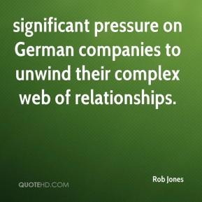 Rob Jones  - significant pressure on German companies to unwind their complex web of relationships.