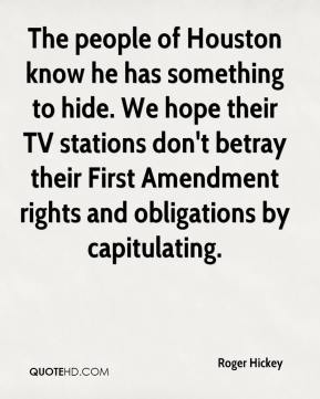 The people of Houston know he has something to hide. We hope their TV stations don't betray their First Amendment rights and obligations by capitulating.