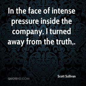 Scott Sullivan  - In the face of intense pressure inside the company, I turned away from the truth.