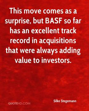 This move comes as a surprise, but BASF so far has an excellent track record in acquisitions that were always adding value to investors.